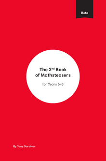 Red cover of Beta Mathsteasers booklet with text reading The 2nd Book of Mathsteasers for Years 5 - 8. By Tony Gardiner